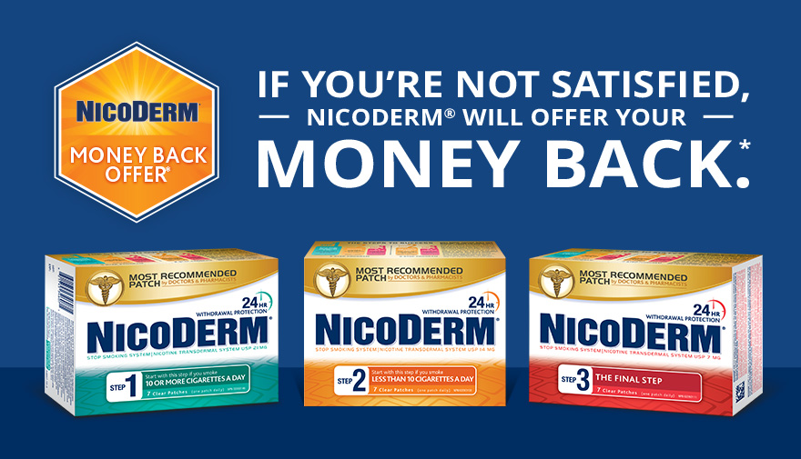 if you're not satisfied,  nicoderm will offer your money back